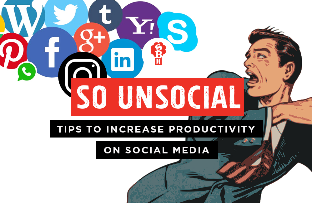 So UNsocial: Ways to increase productivity on social media
