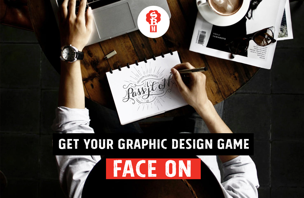 Get your graphic design game-face on