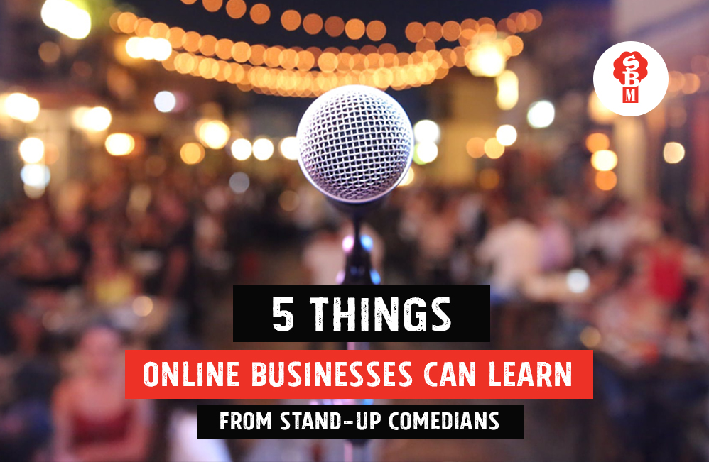 5 things online businesses can learn from stand-up comedians