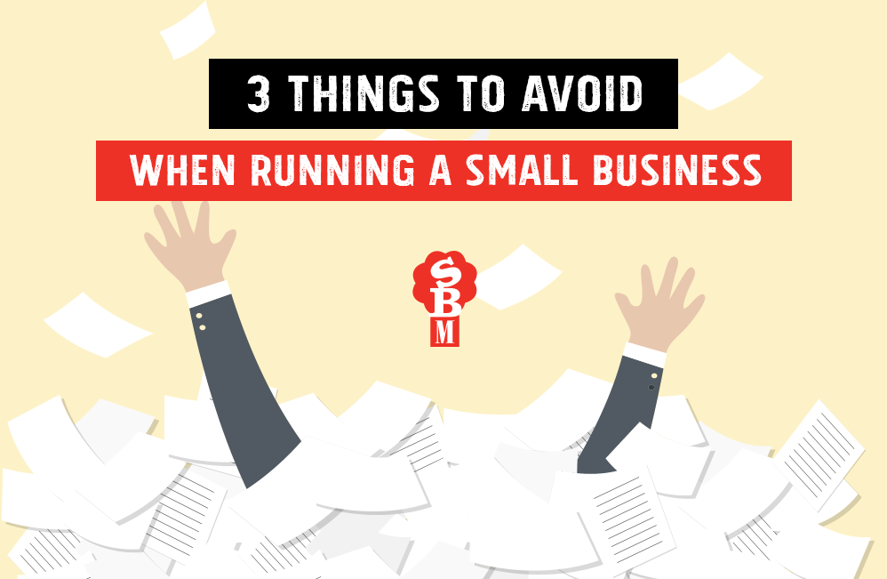 3 Things to AVOID as a Small Business Owner!