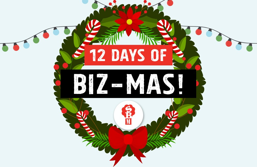 12 Days of Biz-mas!  Top business tips for growth in 2019.