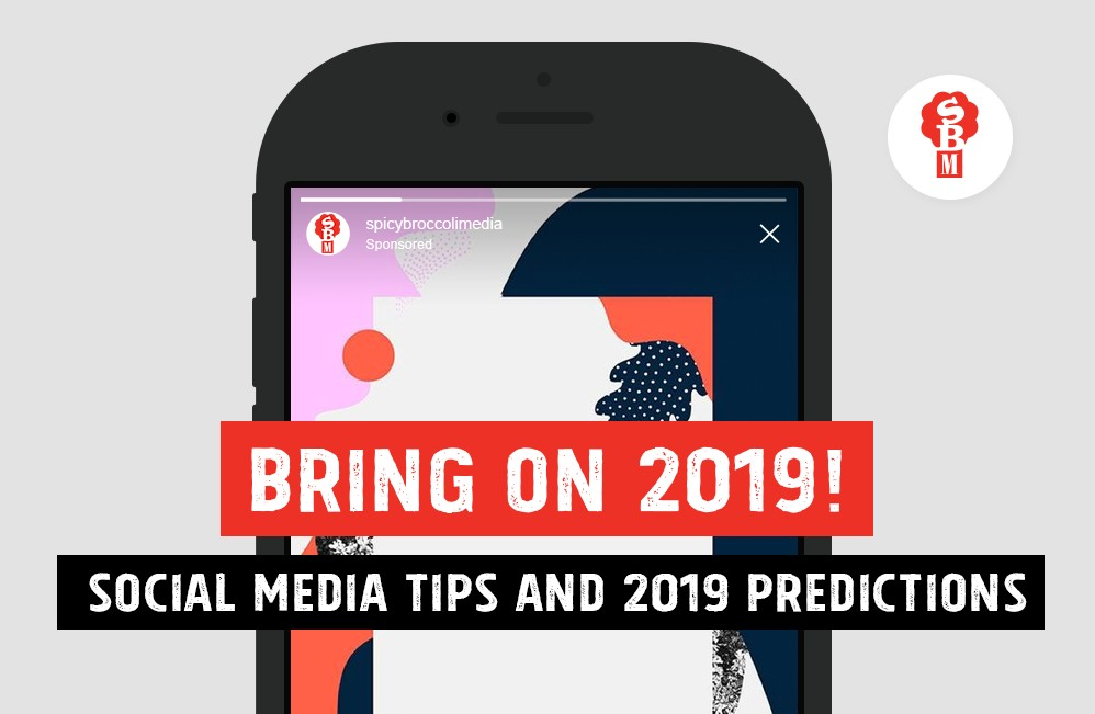 Bring on 2019! Social Media Tips and 2019 Predictions