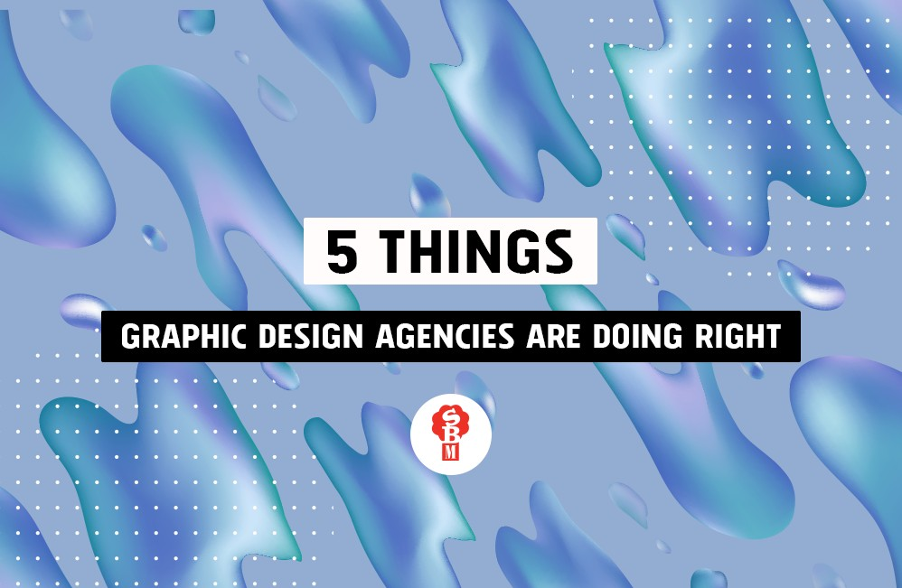 5 things Graphic Design Agencies Sydney are doing right.