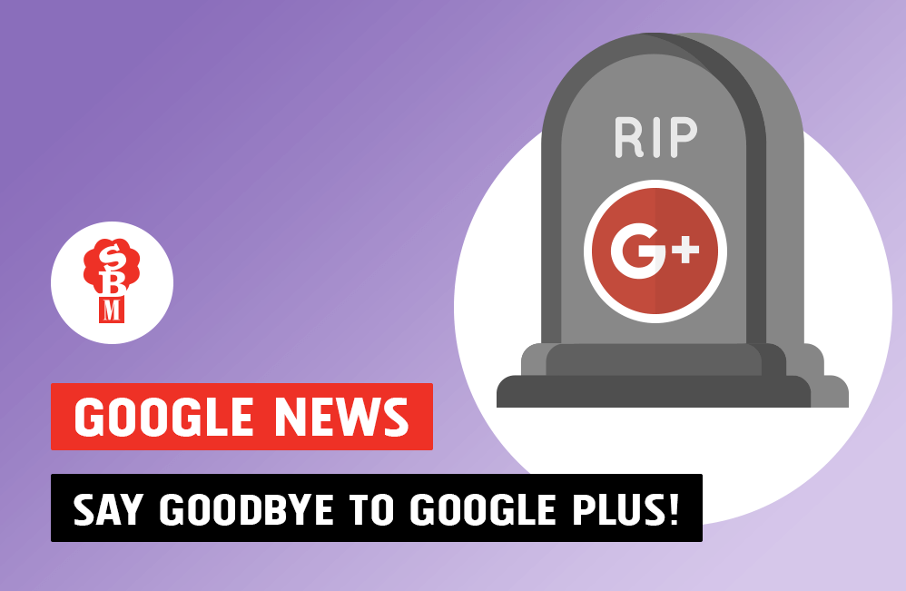 Google News!! Say goodbye to Google+