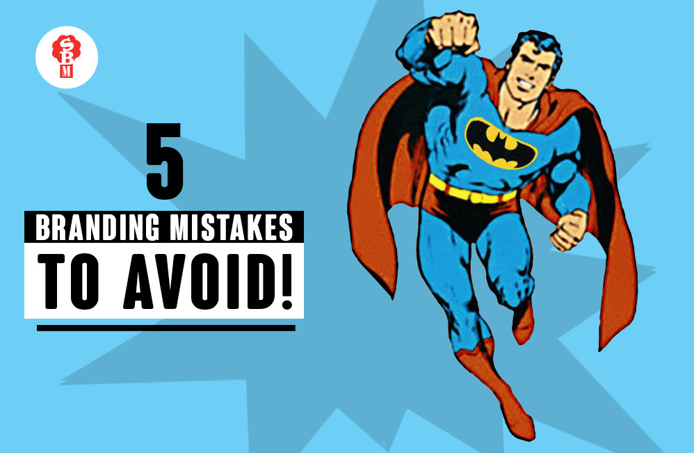 5 Branding Mistakes to avoid!